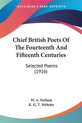 Chief British Poets of the Fourteenth and Fifteenth Centuries