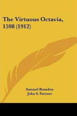 The Virtuous Octavia, 1598 (1912) Cover Image