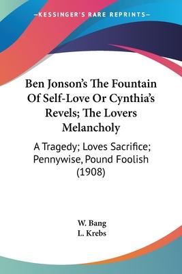 Ben Jonson's the Fountain of Self-Love or Cynthia's Revels; The Lovers Melancholy