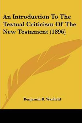 An Introduction to the Textual Criticism of the New Testament (1896)