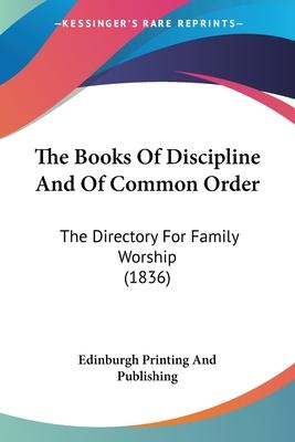 The Books of Discipline and of Common Order