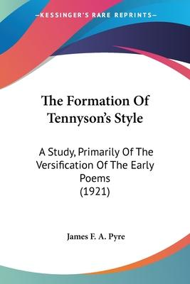 The Formation of Tennyson's Style