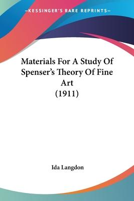 Materials for a Study of Spenser's Theory of Fine Art (1911)