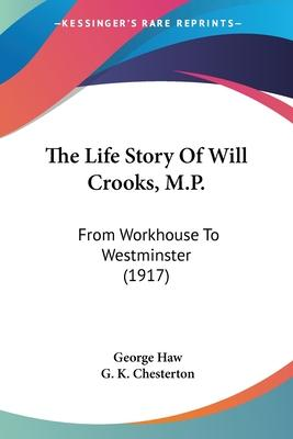 The Life Story of Will Crooks, M.P.