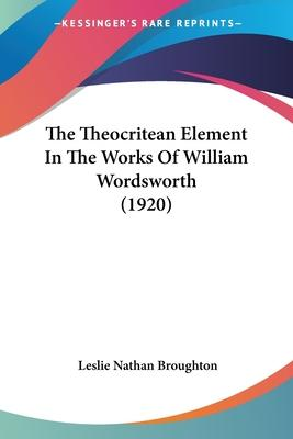 The Theocritean Element in the Works of William Wordsworth (1920)