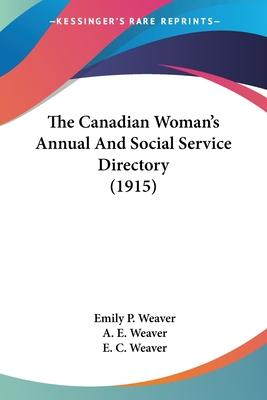 The Canadian Woman's Annual and Social Service Directory (1915)