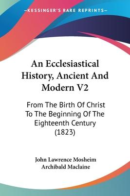 An Ecclesiastical History, Ancient and Modern V2