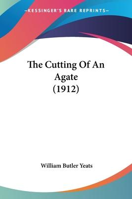 The Cutting of an Agate (1912)
