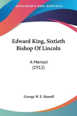 Edward King, Sixtieth Bishop of Lincoln
