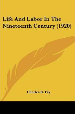 Life and Labor in the Nineteenth Century (1920)