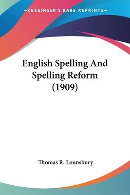 English Spelling and Spelling Reform (1909)