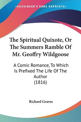 The Spiritual Quixote, or the Summers Ramble of Mr. Geoffry Wildgoose