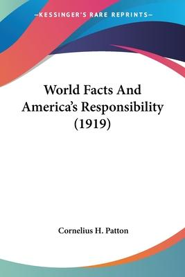 World Facts and America's Responsibility (1919)