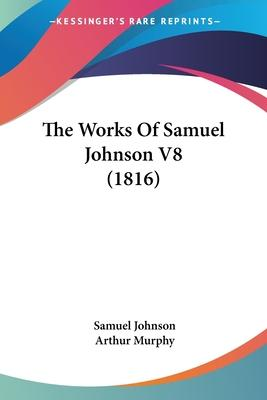 The Works of Samuel Johnson V8 (1816)