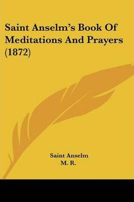 Saint Anselm's Book of Meditations and Prayers (1872)