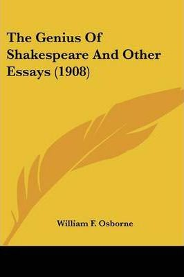 The Genius of Shakespeare and Other Essays (1908)