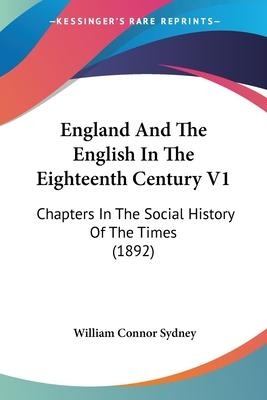 England and the English in the Eighteenth Century V1