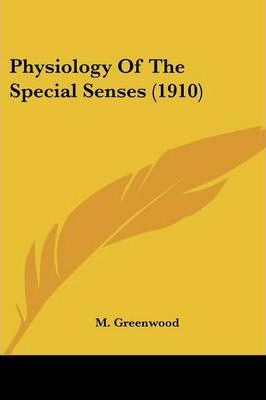 Physiology of the Special Senses (1910)