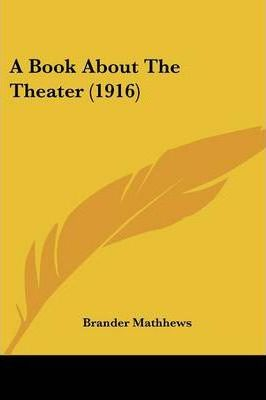 A Book about the Theater (1916)