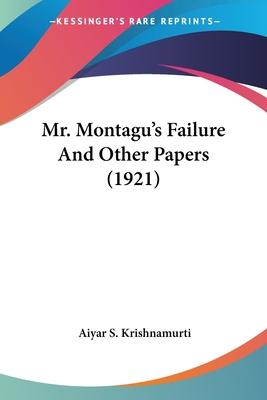 Mr. Montagu's Failure and Other Papers (1921)