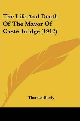 The Life and Death of the Mayor of Casterbridge (1912)