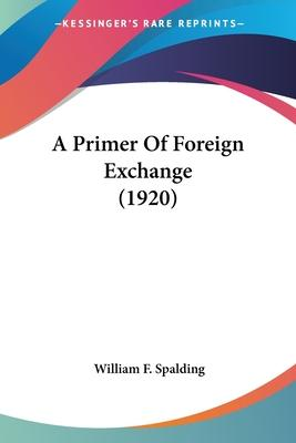 A Primer of Foreign Exchange (1920)