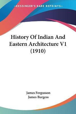 History of Indian and Eastern Architecture V1 (1910)