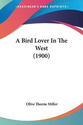 A Bird Lover in the West (1900)