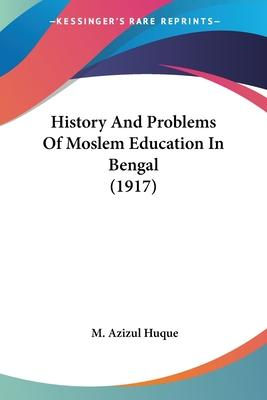 History and Problems of Moslem Education in Bengal (1917)