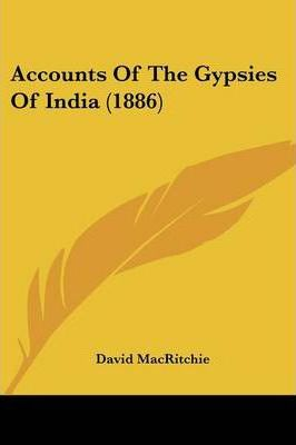 Accounts of the Gypsies of India (1886)
