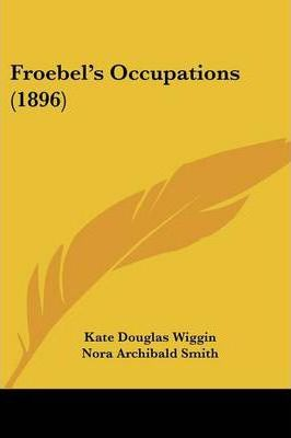 Froebel's Occupations (1896)