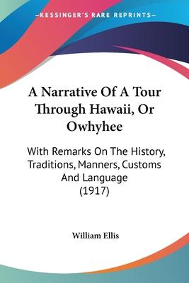 A Narrative of a Tour Through Hawaii, or Owhyhee