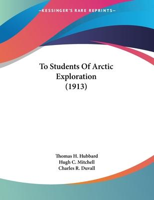 To Students of Arctic Exploration (1913)