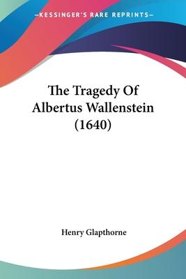 The Tragedy of Albertus Wallenstein (1640)
