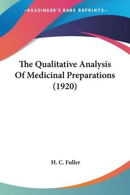 The Qualitative Analysis of Medicinal Preparations (1920)