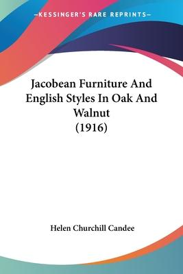 Jacobean Furniture and English Styles in Oak and Walnut (1916)