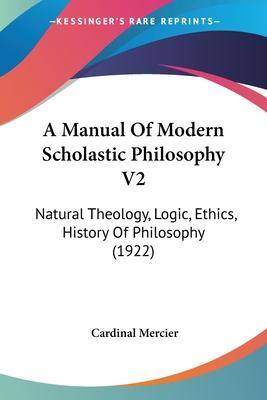 A Manual of Modern Scholastic Philosophy V2