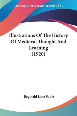 Illustrations of the History of Medieval Thought and Learning (1920)