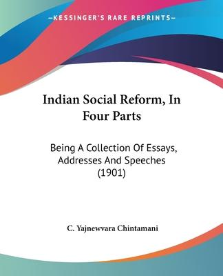 Indian Social Reform, in Four Parts