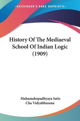 History of the Mediaeval School of Indian Logic (1909)