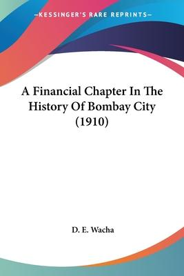 A Financial Chapter in the History of Bombay City (1910)