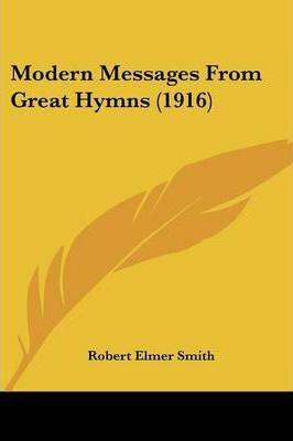 Modern Messages from Great Hymns (1916)