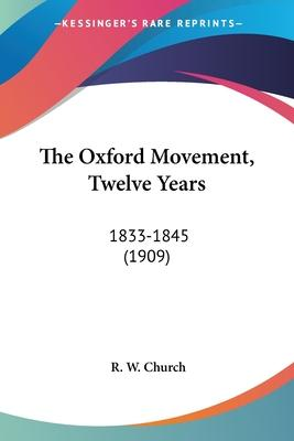 The Oxford Movement, Twelve Years