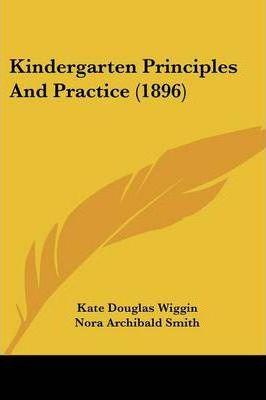 Kindergarten Principles and Practice (1896)