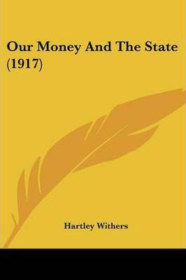 Our Money and the State (1917)