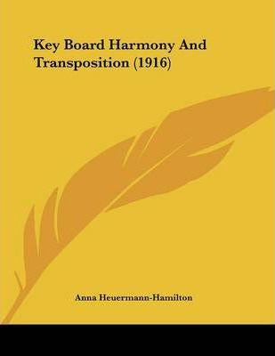 Key Board Harmony and Transposition (1916)