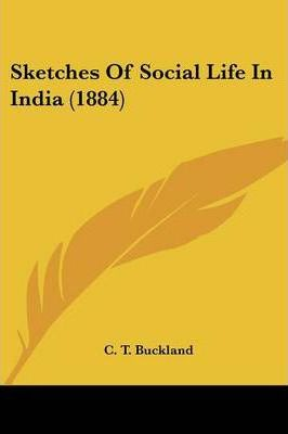 Sketches of Social Life in India (1884)