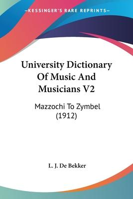 University Dictionary of Music and Musicians V2