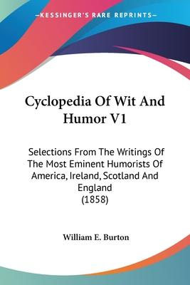 Cyclopedia of Wit and Humor V1