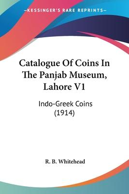 Catalogue of Coins in the Panjab Museum, Lahore V1
